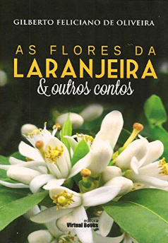 As Flores da laranjeira e outros contos